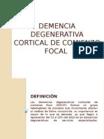 Demencia Degenerativa Cortical de Comienzo Focal