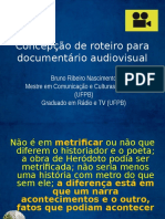 Concepção de Roteiro Para Documentário Audiovisual1