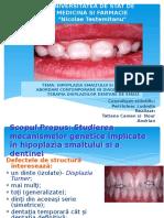 Hipoplazia Smaltului Dentar si a Cimentului2 (1).pptx