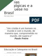 As Ideias Pedagógicas e a Catequese No Brasil