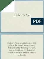 eschers eye