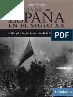 Javier Tusell - Historia de España en El Siglo XX. Vol. 1 Del 98 a La Proclamación de La República