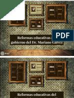 Reformas Educativas Del Dr. Mariano Galvez