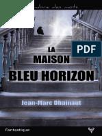 EXTRAIT du roman « La Maison bleu horizon » de Jean-Marc Dhainaut