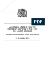 Addressing Lessons From the Emergency Response to the 7 July 2005 London Bombings - What we learned and what we are doing about it (22 September 2006) - Lessons Learned