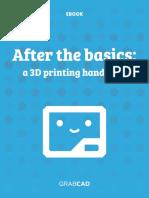 After the Basics a 3D Printing Handbook