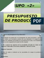 presentacion-de-presupuestos-de-produccion-grupo-2.ppt