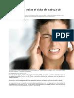 como quitar el dolor de cabeza sin pastillas