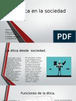 La Etica y La Funcion en La Sociedad