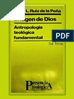 Ruiz de La Pena Juan Luis Imagen de Dios Antropologia Teologica Fundamental Afr Presencia Teologi