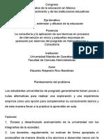 La consultoría y la aplicación de sus técnicas en procesos de intervención en micro y pequeñas empresas en operación por alumnos del posgrado en Administración y Consultoría.