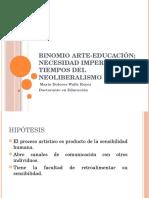 Binomio arte-educación; necesidad imperiosa en tiempos del neoliberalismo