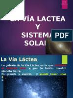 Via Lactea y Sistema Solar_sexto B_prof. Neto
