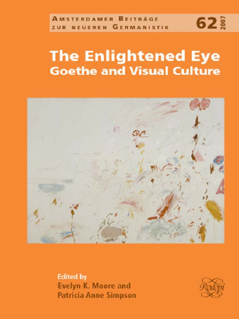 The Enlightened Eye- Goethe and Visual Culture - Evelyn K. Moore ...