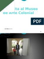 Mi Visita Al Museo de Arte Colonial Daniel Salgado Curso 102
