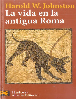 b7ff49ae1a20a Whestone Johnston Harold. La vida en la antigua Roma. 2010..pdf
