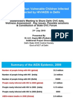 Status of Orphan & Vulnerable Children Infected / or Affected by HIV/AIDS in Delhi by Dr A K Gupta, Additional Project Director, Delhi State AIDS Control Society & Aanchal Gupta, Volunteer, RVCE, Bangalore