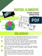 Partikel Elementer Armita Cahyani 20600114100 Fisika A