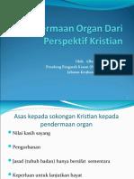 Pendermaan Organ Dari Perspektif Kristian (Versi Taklimat Bahagian Kuching 22 Jul 2010)