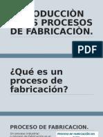Introducciòn a Los Procesos de Fabricaciòn