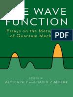 Ney, Alyssa; Albert, David Z the Wave Function Essays on the Metaphysics of Quantum Mechanics