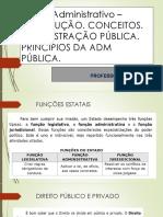 Aula - Direito Administrativo - Unidade I - Introdução e Principios - Area Fiscal 2015
