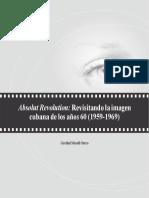MOREL, Grethel._absolut Revolution- Revisitando La Imagen Cubana de Los Años 60 (1959-1969)