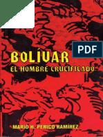 Bolívar El Hombre Crucificado de Mario H. Perico R