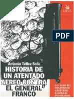 Téllez Solá, Antonio -Historia de Un Atentado Aéreo Contra El General Franco [Anarquismo en PDF]