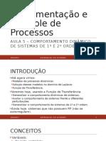 Controle - Aula 05 - Comportamento Dinâmico de Sistemas de 1a e 2a Ordem