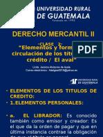 DERECHO_MERCANTIL_II_CLASE_2 Elementos y Forma de Circulación de Los Títulos de Crédito El Aval