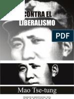 Contra El Liberalismo; Mao Tse-Tung