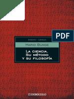 (Ensayo - Ciencia) Mario Bunge-La Ciencia, su Método y su Filosofía-Sudamericana (2013).pdf