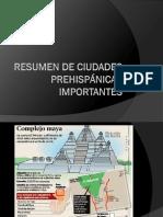 Resumen Ciudades Prehisp Importantes