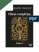 Kusch Rodolfo - Obras Completas - Tomo I