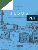 Jesus - Man, Messenger, Messiah