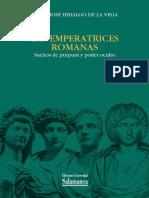 Hidalgo de la Vega, María José - Las Emperatrices Romanas. Sueños de púrpura y poder oculto.pdf