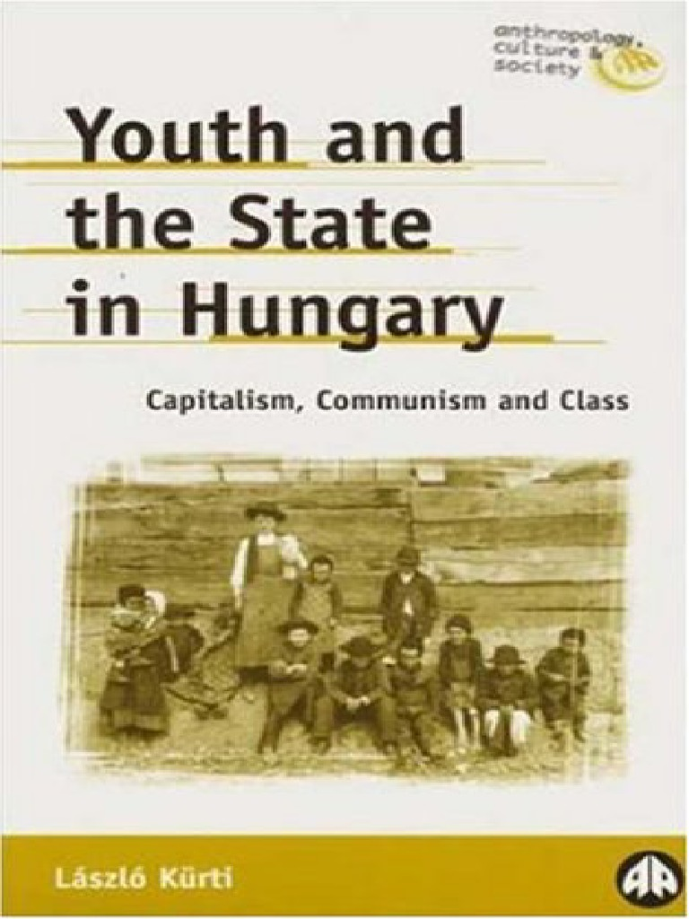 Laszlo Kurti-Youth And The State In Hungary  Capitalism a4fc6af6a8