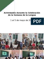 Actividades durante la Celebración de La Semana de la Lengua