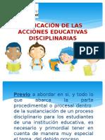 311921381 Aplicacion de Las Acciones Educativas Disciplinarias Copia Pptx