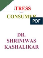 Stress and Consumer Dr. Shriniwas Kashalikar