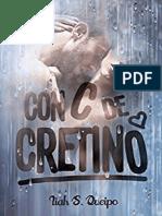 Con C de Cretino - Liah S. Queipo