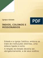 Índios, Colonos e Missionários