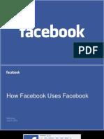 How Facebook Uses Facebook