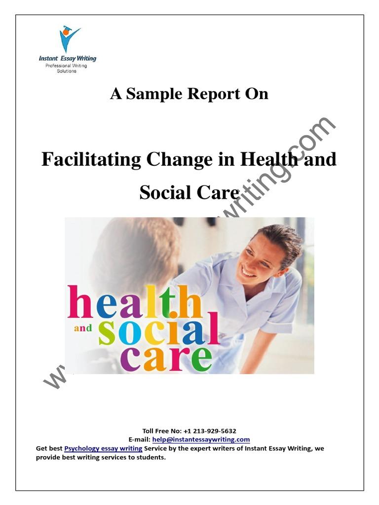 essaywriting com sample report on facilitating change in health home rsaquo essaywriting com sample report on facilitating change in health and social care by