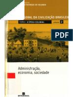 História Geral Da Civilização Brasileira- Tomo I - A Época Colonial, VOL 02 - Administração, Economia, Sociedade