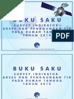 BUKU SAKU SURVEY INDIKATOR AKSES DAN PENGGUNAAN TIK PADA RUMAH TANGGA TAHUN 2014.pdf