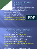 4 MInas Riqueza, Violencia e Pobreza.