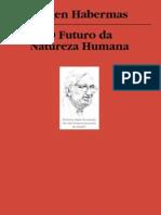 O Futuro Da Natureza Humana -  Habermas