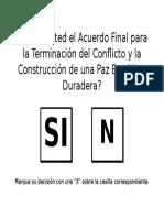 Apoya Usted El Acuerdo Final Para La Terminación Del Conflicto y La Construcción de Una Paz Estable y Duradera